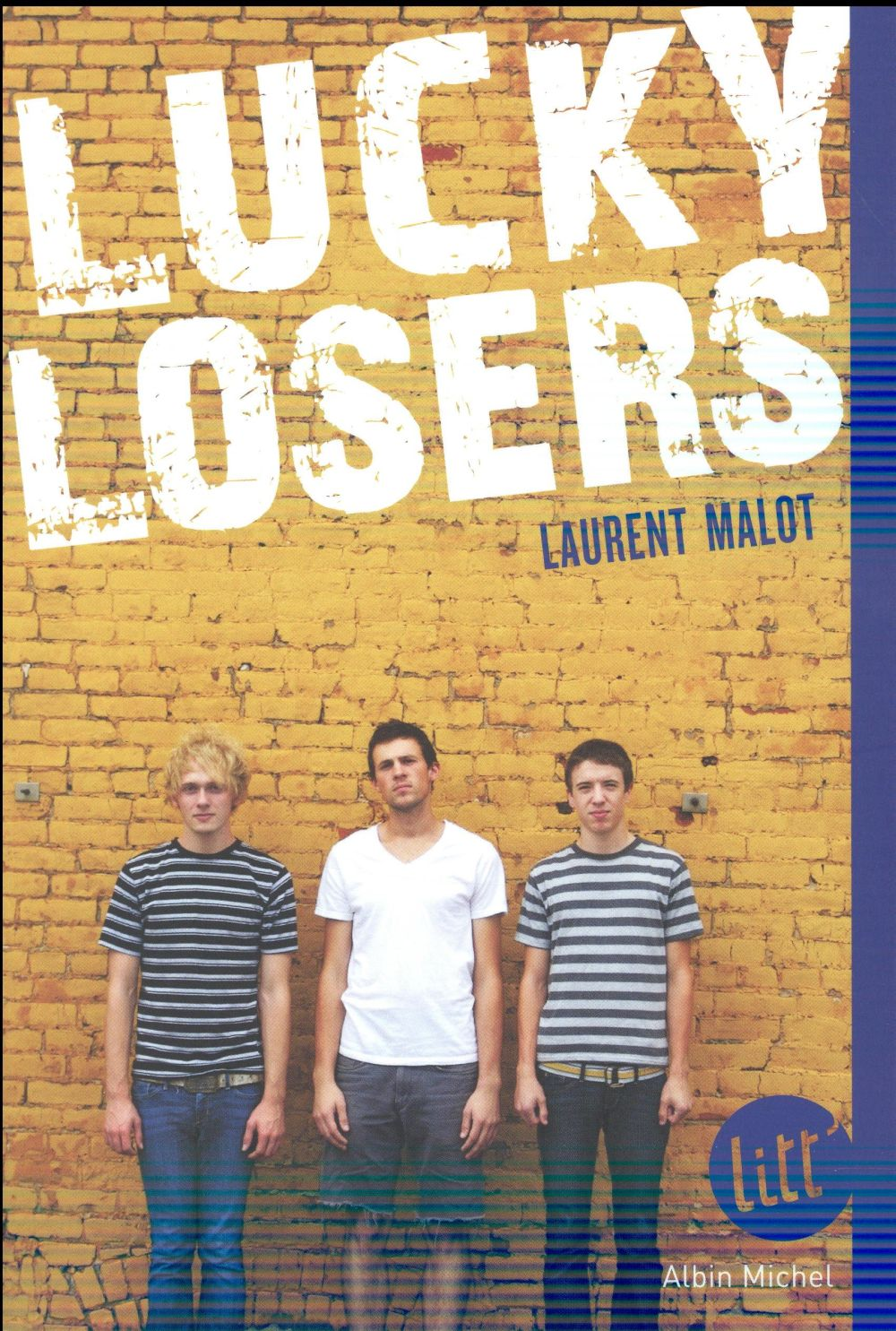 LUCKY LOSERS Malot Laurent Albin Michel-Jeunesse